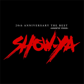 SHOW-YA - 20th ANNIVERSARY THE BEST-sound & vision
