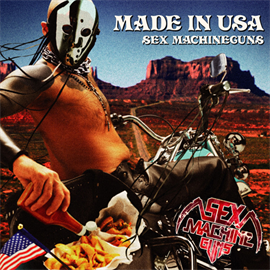 SEX MACHINEGUNS - MADE IN USA