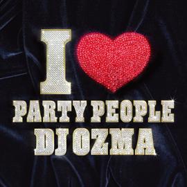 DJ OZMA - I LOVE PARTY PEOPLE[CD+DVD]