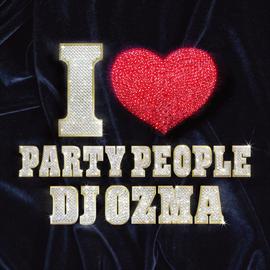 DJ OZMA - I LOVE PARTY PEOPLE