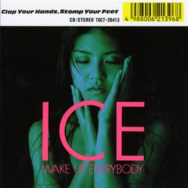 ICE - WAKE UP EVERYBODY