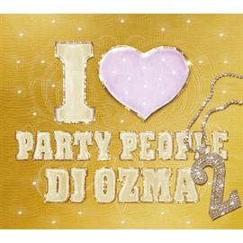 DJ OZMA - I LOVE PARTY PEOPLE2(DVD付)