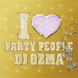 DJ OZMA - I LOVE PARTY PEOPLE2(通常盤)