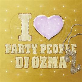 DJ OZMA - I LOVE PARTY PEOPLE2(通常盤)