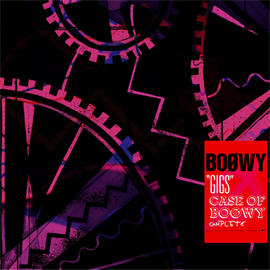 BOφWY - GIGS CASE OF BOφWY COMPLETE