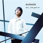 KUMAMI - but...Life goes on