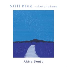 千住 明 - Still Blue
