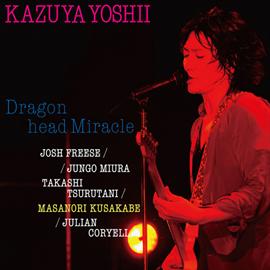 吉井和哉 - Dragon head Miracle