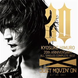 氷室京介 - JUST MOVIN' ON