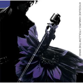 氷室京介 - FOLLOW THE WIND