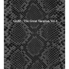 GLAY - THE GREAT VACATION VOL.1 ~SUPER BEST OF GLAY~