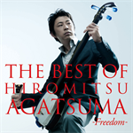 THE BEST OF HIROMITSU AGATSUMA-freedom-