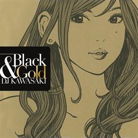 DJ KAWASAKI - BLACK & GOLD