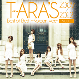 T-ARA - T-ARA's Best of Best 2009-2012 ~Korean ver.~[MUSIC]