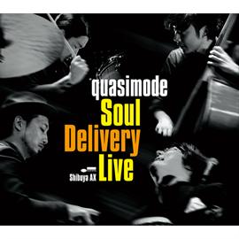 quasimode - Soul Delivery Live -Shibuya AX-