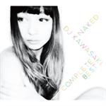 DJ KAWASAKI - NAKED~DJ KAWASAKI Complete Best