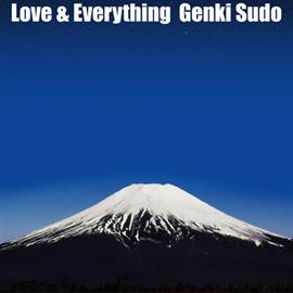 須藤元気 - Love&Everything