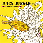 DISCO K2 TWINS - JUICY JUNGLE