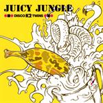 DISCO K2 TWINS - JUICY JUNGLE