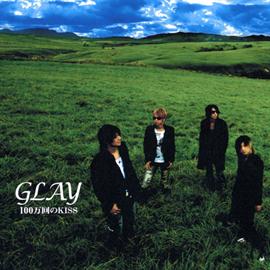 GLAY - 100万回のKISS