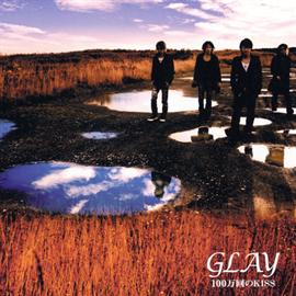 GLAY - 100万回のKISSDVD付き③ ※5万枚限定