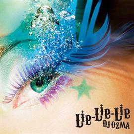 DJ OZMA - Lie-Lie-Lie