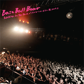 Base Ball Bear - Tabibito In The Dark / スローモーションをもう一度 part.2