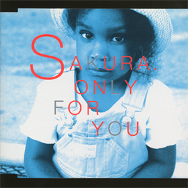SAKURA - ONLY FOR YOU