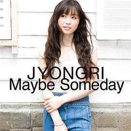 JYONGRI - Maybe Someday