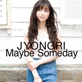 JYONGRI - Maybe Someday
