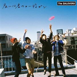 The SALOVERS - 床には君のカーディガン