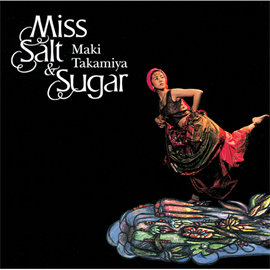 高宮マキ - Miss Salt & Sugar