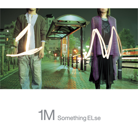 Something ELse - 1M(メートル)