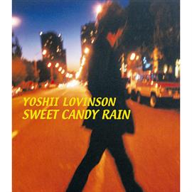 YOSHII LOVINSON - SWEET CANDY RAIN