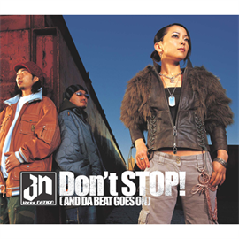 three NATION - Don't S STOP! (AND DA BEAT GOES ON)