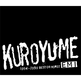 黒夢 - EMI 1994-1998 BEST OR WORST +2