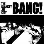 BLANKEY JET CITY - BANG!
