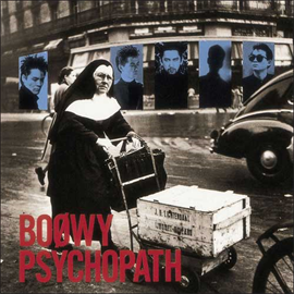 BOφWY - PSYCHOPATH
