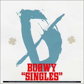 BOφWY - SINGLES