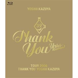 吉井和哉 - TOUR 2006 THANK YOU YOSHII KAZUYA