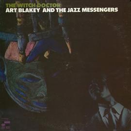 アート・ブレイキー&ザ・ジャズ・メッセンジャーズ - ザ・ウィッチ・ドクター+1