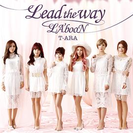 T-ARA - Lead the way/LA'booN