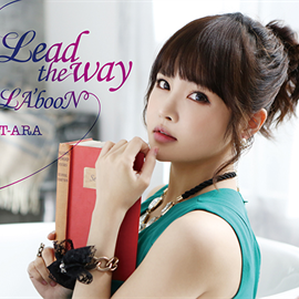 T-ARA - Lead the way/LA'booN