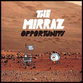The Mirraz - OPPORTUNITY