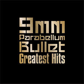 9mm Parabellum Bullet - Greatest Hits