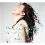 今井美樹 - Premium Ivory -The Best Songs Of All Time- [New Edition]