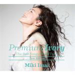 今井美樹 - Premium Ivory -The Best Songs Of All Time- [New Edition]
