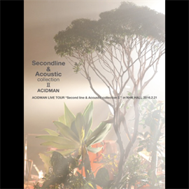 ACIDMAN - ACIDMAN LIVE TOUR 'Second line & Acoustic collection Ⅱ'in NHKホール