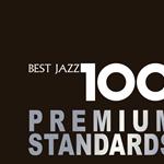 ヴァリアス・アーティスツ - 新ベスト・ジャズ100~プレミアム・スタンダーズ