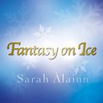サラ・オレイン - Fantasy On Ice